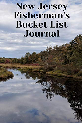 New Jersey Fisherman's Bucket List Journal: Fishing Lover's Log Book and...
