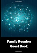 Family Reunion Guest Book: Family Gathering Address Book with 220 spaces, Family Reunion Keepsake, Connected