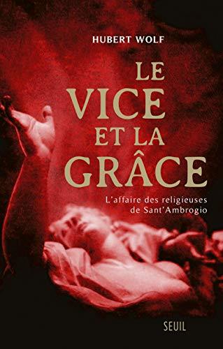 Le Vice et la Grâce. L'affaire des religieuses de Sant'Ambrogio