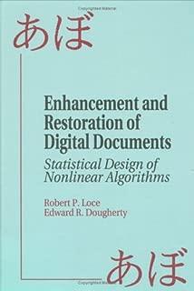 Enhancement and Restoration of Digital Documents: Statistical Design of Nonlinear Algorithms (SPIE Press Monograph Vol. PM29)
