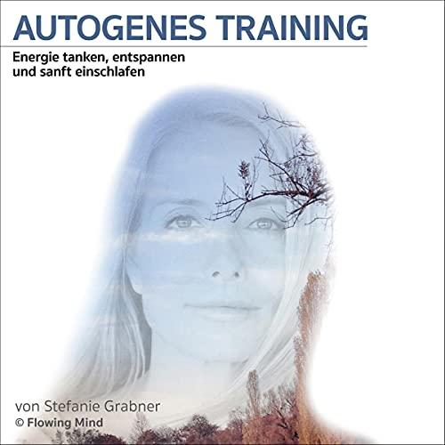 Autogenes Training: Energie tanken, entspannen und sanft einschlafen