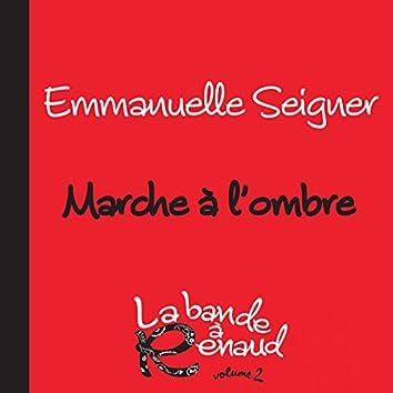 Marche A L'Ombre (La Bande A Renaud 2)