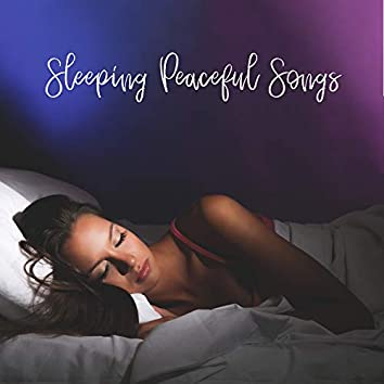 Sleeping Peaceful Songs – New Age Deep 2019 Music for Perfect Sleep Experience, Relaxing Waves, Calming Down Sounds