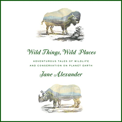 Wild Things, Wild Places audiobook cover art