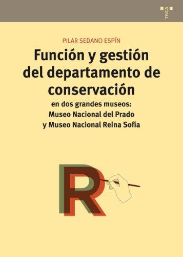 Función y gestión del departamento de conservación en dos grandes Museos: Museo Nacional del Prado y Museo Nacional Reina Sofía (Conservación y Restauración del Patrimonio)