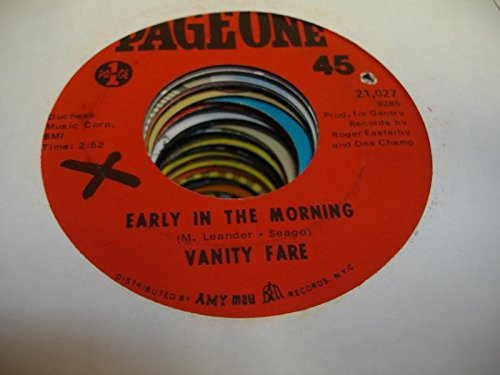 VANITY FARE 45 RPM Early In the Morning / You Made Me Love You