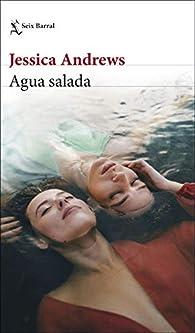 Agua salada par Jessica Andrews