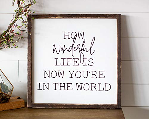 CELYCASY - Cartel de Madera con Texto en inglés How Wonderful Life Is Now You'Re in The World