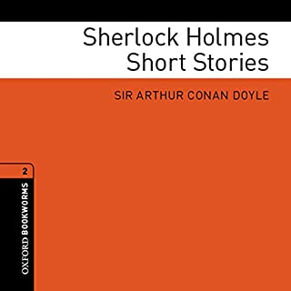 Sherlock Holmes Short Stories (Adaptations)     Oxford Bookworms Library              By:                                                                                                                                 Arthur Conan Doyle,                                                                                        Clare West (adaptations)                               Narrated by:                                                                                                                                 John Graham                      Length: 55 mins     16 ratings     Overall 4.4
