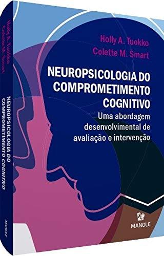 Neuropsicologia do comprometimento cognitivo: Uma abordagem desenvolvimental de avaliação e intervenção