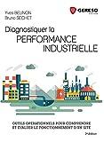 Diagnostiquer la performance industrielle - Outils opérationnels pour comprendre et évaluer le fonctionnement d'un site.