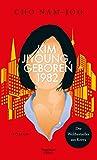 Kim Jiyoung, geboren 1982: Roman von Nam-Joo Cho