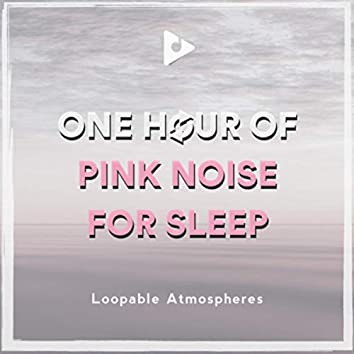 1 Hour Of Pink Noise For Sleep