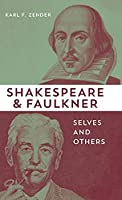 Shakespeare and Faulkner: Selves and Others