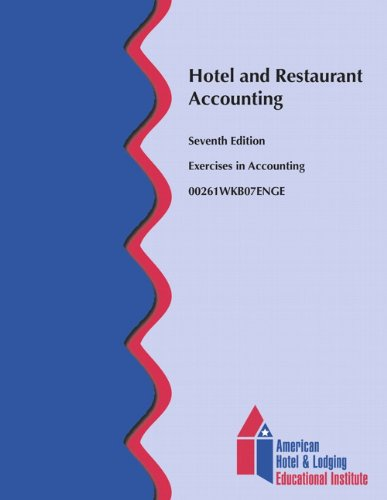 Hotel and Restaurant Accounting Workbook (AHLEI) (7th Edition) (AHLEI - Hospitality Accounting / Financial Management)