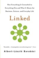 Linked: How Everything Is Connected to Everything Else and What It Means