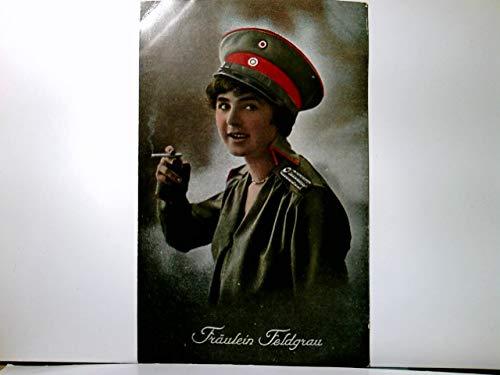 Fräulein Feldgrau. Alte patriotische AK farbig, gel. als Marine - Feldpost 1916, Junge Frau in Uniform Zigarette rauchend. Militaria, Patriotika, 1. WK