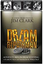 [(Dream Repairman: Adventures in Film Editing )] [Author: Jim Clark] [Jan-2011]