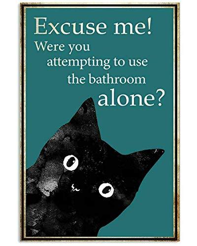 LIANGMING Cartel de metal con texto en inglés 'Cat Excuse Me were You Attempting to Use Bathroom Alone Portrait Signs Vintage Road Signs High Way para decoración de pared, 8 x 12 pulgadas (30 x 40 cm)