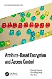Attribute-Based Encryption and Access Control (Data-Enabled Engineering) (English Edition)