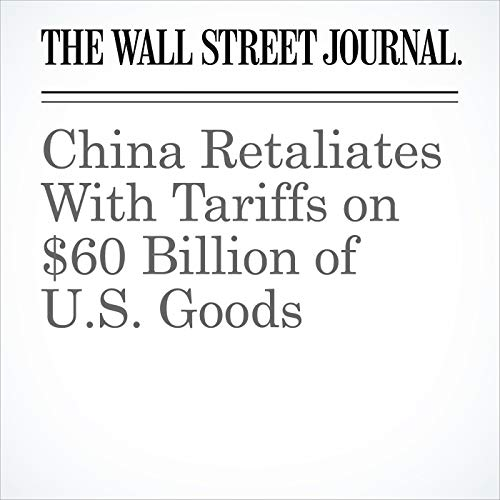 China Retaliates With Tariffs on $60 Billion of U.S. Goods copertina