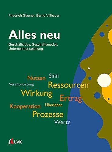 Alles neu: Geschäftsidee, Geschäftsmodell, Unternehmensplanung