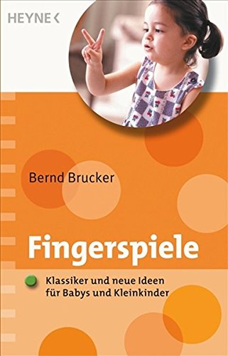Fingerspiele: Klassiker und neue Ideen für Babys und Kleinkinder