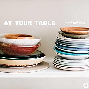At Your Table (feat. Jared Anderson)
