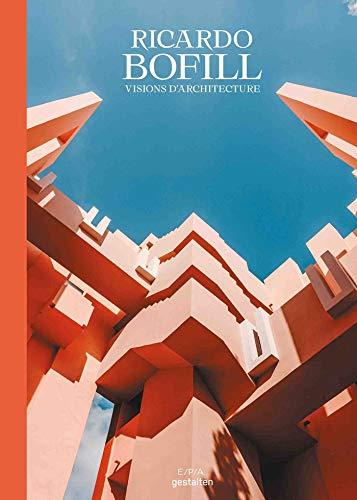 Ricardo Bofill - Visions d'architecture (Gestalten) (French Edition)