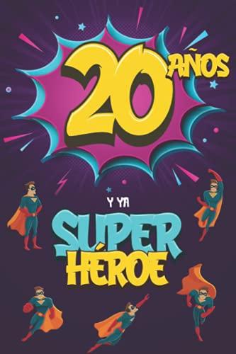 20 años y ya Superhéroe: Diario para Niño de 20 años, Cuaderno de Notas y Dibujo, Idea de Regalo de Cumpleaños para un Niño de 20 años para Escribir y Dibujar