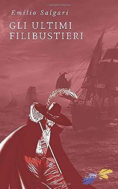 Gli Ultimi Filibustieri (Italian Edition)