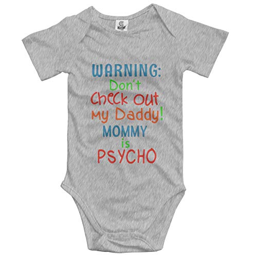 Don't Check Out My Daddy Mommy is Psycho Baby Boys Girls Bodysuit Onesies Infant Fashion Humor Romper Pajamas Gray