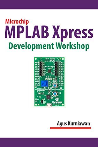 Microchip MPLAB Xpress Development Workshop (English Edition)