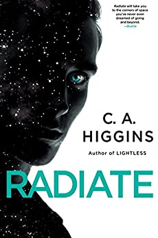 Radiate (The Lightless Trilogy Book 3) by [C.A. Higgins]