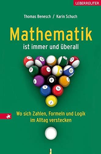 Mathematik ist immer und überall: Wo sich Zahlen, Formeln und Logik im Alltag verstecken