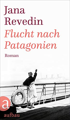 Buchseite und Rezensionen zu 'Flucht nach Patagonien: Roman' von Jana Revedin