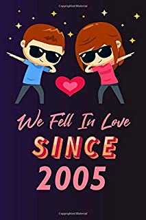We fell in love since 2005: 120 lined journal / 6x9 notebook / Gift for valentines day / Gift for couples / for her / for ...