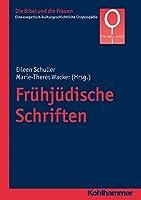 Fruhjudische Schriften (Die Bibel Und Die Frauen: Eine Exegetisch-Kulturgeschichtliche Enzyklopadie)