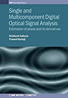 Single and Multicomponent Digital Optical Signal Analysis: Estimation of phase and its derivatives
