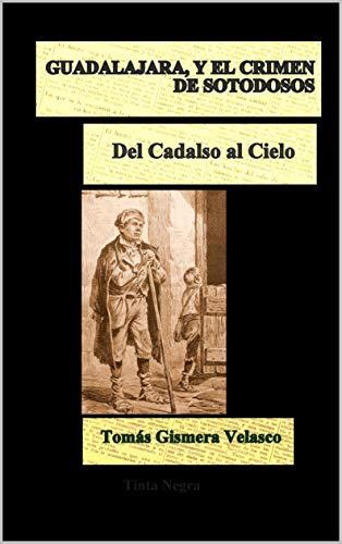 GUADALAJARA Y EL CRIMEN DE SOTODOSOS (Tinta Negra nº 7)