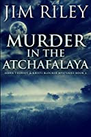 Murder in the Atchafalaya: Large Print Edition