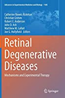 Retinal Degenerative Diseases: Mechanisms and Experimental Therapy (Advances in Experimental Medicine and Biology (1185))