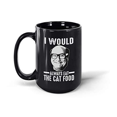 Frank Reynolds I Would Always Eat The Cat Food Taza de café de cerámica (negro, 15 onzas)