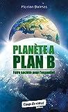 Planète A, Plan B
