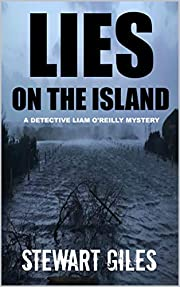 Lies on the Island: A dark mystery with a huge twist. (Detective Liam O'Reilly book 2) (DI Liam O'Reilly mysteries)