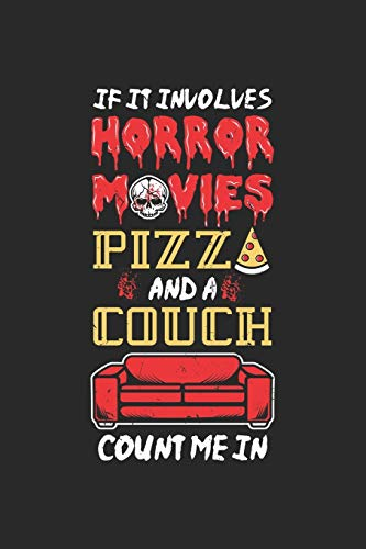 If It Involves Horror Movies Pizza And A Couch Count Me In: Binge Watching And Pizza. Ruled Composition Notebook to Take Notes at Work. Lined Bullet ... To-Do-List or Journal For Men and Women.