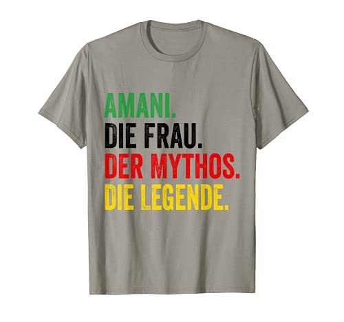 Damen Amani Die Frau der Mythos die Legende Amani tshirt T-Shirt