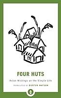 Four Huts: Asian Writings on the Simple Life (Shambhala Pocket Library)