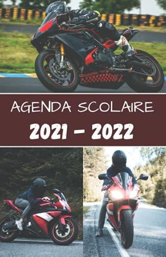 Agenda 2021 - 2022: Agenda scolaire 2021 2022 Moto - Standard Primaire - Collège - Lycée - Etudiant - d'août à août - avec calendrier des vacances scolaires par zones