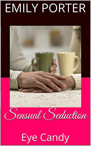Sensual Seduction: Eye Candy (English Edition)